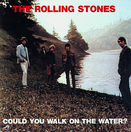 Rolling Stones Could You Walk On Water